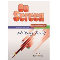 On Screen Upper Intermediate (B2+). Writing Book