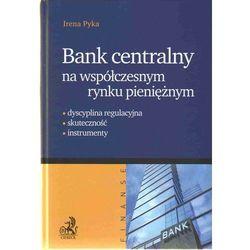 Bank centralny na współczesnym rynku pieniężnym (c.h. beck)