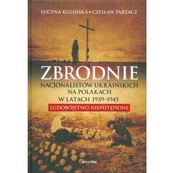 Zbrodnie nacjonalistów ukraińskich na Polakach w latach 1939-1945 Ludobójstwo niepotępione (ilość stron