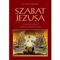 Szabat Jezusa - Dostępne od: 2014-01-29 (ISBN 9788378232902)