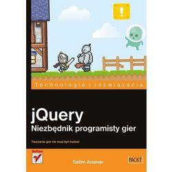 jQuery. Niezbędnik programisty gier (Selim Arsever)