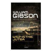 WSZYSTKIE JUTRA Gibson William (9788324578931)