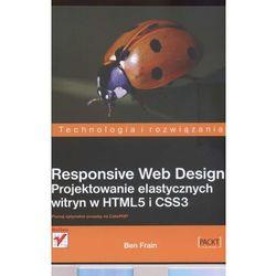 RESPONSIVE WEB DESIGN PROJEKTOWANIE ELASTYCZNYCH WITRYN W HTML5 I CSS3, pozycja wydana w roku: 2013