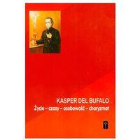 Kasper del Bufalo.Życie,czasy,osobowość,charyzmat