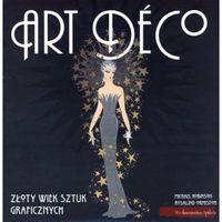 Art deco. Złoty wiek sztuk graficznych (200 str.)