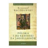 Polska i jej sąsiedzi za Jagiellonów, rok wydania (2012)