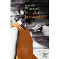 NIE TYLKO POMARAŃCZE Winterson Jeanette (192 str.)