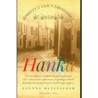 Kobiety z ulicy Grodzkiej. Hanka - Dostawa zamówienia do jednej ze 170 księgarni Matras za DARMO