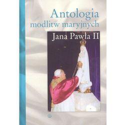 Antologia modlitw maryjnych Jana Pawła II (Bogdan  Giemza)