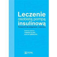 Leczenie osobistą pompą insulinową. Podręcznik dla pielęgniarek i położnych