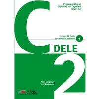 Preparacion al diploma de espanol nivel C2 DELE incluye CD audio