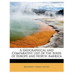 Geographical and Comparative List of the Birds of Europe and North America