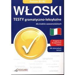 Włoski. Testy Gramatyczno-Leksykalne Dla Średnio Zaawansowanych (ilość stron 128)