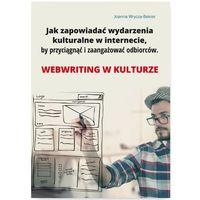 Jak zapowiadać wydarzenia kulturalne w internecie by przyciągnąć i zaangażować odbiorców.Webriting [Wry