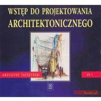 Wstęp Do Projektowania Architektonicznego. Dokumentacja Budowlana 3. Podręcznik Dla Technikum, oprawa miękk