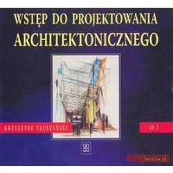 Wstęp Do Projektowania Architektonicznego. Dokumentacja Budowlana 3. Podręcznik Dla Technikum, książka w o