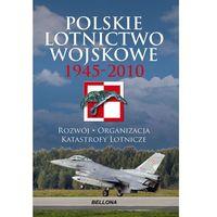 Polskie lotnictwo wojskowe 1945-2010 - Józef Zieliński