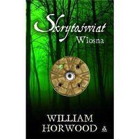 SKRYTOŚWIAT. WIOSNA Horwood William (9788324136308)