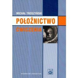 Położnictwo. Ćwiczenia, książka z kategorii Romanse, literatura kobieca i obyczajowa