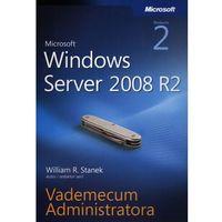Microsoft Windows Server 2008 R2 Vademecum administratora (666 str.)