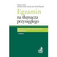 Egzamin na tłumacza przysięgłego. Komentarz, teksty egzaminacyjne, dokumenty. - Dostępne od: 2014-06-30, o
