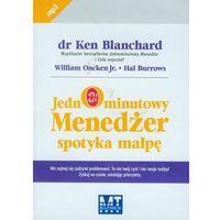 Jednominutowy Menedżer spotyka małpę - Blanchard Ken, Oncken William, Burrows Hal