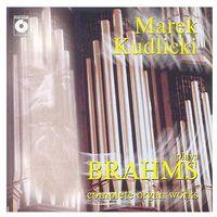 Brahms - Complete Organ Works - Marek Kudlicki z kategorii Muzyka klasyczna - pozostałe