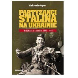 Partyzanci Stalina na Ukrainie (Bellona)