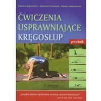 Ćwiczenia usprawniające kręgosłup Poradnik (2012)