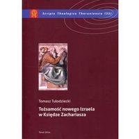 EBOOK Tożsamość nowego Izraela w Księdze Zachariasza - TYSIĄCE PRODUKTÓW W ATRAKCYJNYCH CENACH, książk