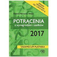 Potrącenia z wynagrodzeń i zasiłków 2017 - Elżbieta Młynarska-Wełpa