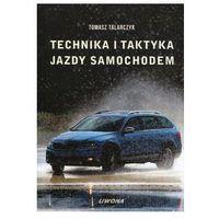 Technika i taktyka jazdy samochodem - Talarczyk Tomasz