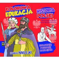 Historia Polski, Kolorowa edukacja - MARTA DOBROWOLSKA-KIERYŁ
