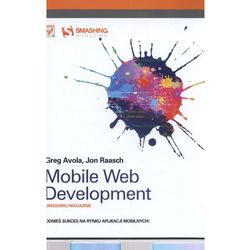 Mobile Web Development. Smashing Magazine (ISBN 9788324670987)