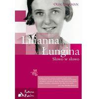 Oleg Dorman. Lilianna Łungina. Słowo w słowo. (9788377476567)