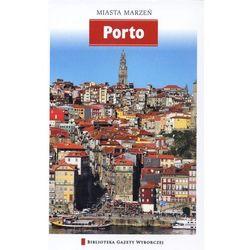 Miasta Marzeń. Porto, książka z kategorii Geografia