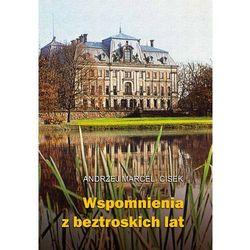 Wspomnienia z beztroskich lat - Wysyłka od 3,99 - porównuj ceny z wysyłką, książka z kategorii Biografie
