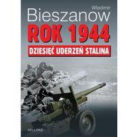 Rok 1944. Dziesięć uderzeń Stalina (Władimir Bieszanow)