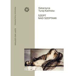 Szept nad szeptami - Katarzyna Turaj-Kalińska (ISBN 9788394288433)