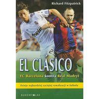 El Clasico Fc Barcelona kontra Real Madryt