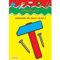 Narzędzia Malowanki dla dzieci od lat 2 (9788363122348)
