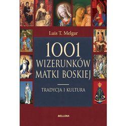 Luis T. Melgar. 1001 wizerunków Matki Boskiej., rok wydania (2012)