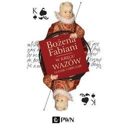W kręgu Wazów - Wysyłka od 3,99 - porównuj ceny z wysyłką, książka z ISBN: 9788301178062