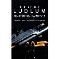 Spadkobiercy Matarese'a - Robert Ludlum, Robert Ludlum