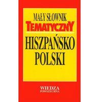 Mały słownik tematyczny hiszpańsko-polski, książka z ISBN: 9788321413761