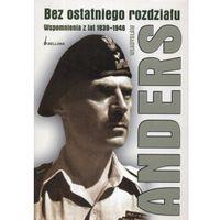 Bez ostatniego rozdziału. Wspomnienia z lat 1939-1946 (432 str.)