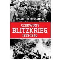 Czerwony Blitzkrieg 1939-1940 - Wysyłka od 4,99 - porównuj ceny z wysyłką (304 str.)