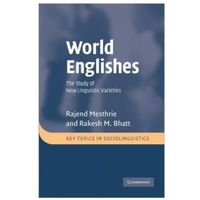 World Englishes: The Study of New Linguistic Varieties (2008)
