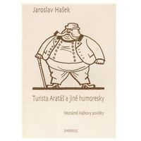 Turista Arataš a jiné humoresky Jaroslav Hašek, książka z kategorii Humor, komedia, satyra
