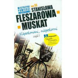 Mistrzyni powieści obyczajowej 33 Niepokonani niepokorni część 1 - Stanisława Fleszarowa-Muskat, pozycja